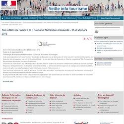 1ère édition du Forum B to B Tourisme Numérique à Deauville - 25 et 26 mars 2013