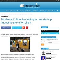 Tourisme, Culture & numérique : les start-up imposent une vision client