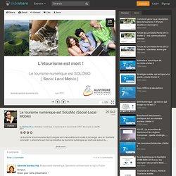 Le tourisme numérique est SoLoMo (Social-Local-Mobile)