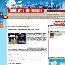 Bus & Car - Tourisme de groupe - site officiel - : Iveco Bus présente l'Urbanway Full Hybrid