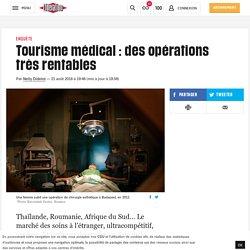 (1) Tourisme médical: desopérations très rentables