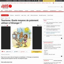 Tourisme. Quels moyens de paiement utiliser à l'étranger ?