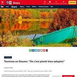 """Tourisme en Gaume: """"On s'est plutôt bien adaptés"""" - DH Les Sports+ - Laurent Trotta - 04 janvier 2020"""