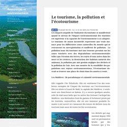 Le tourisme, la pollution et l'écotourisme