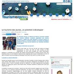 Le tourisme des jeunes, un potentiel à développer