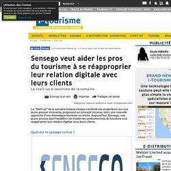 Sensego veut aider les pros du tourisme à se réapproprier leur relation digitale avec leurs clients