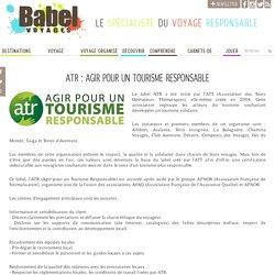 ATR : Agir pour un Tourisme Responsable - Guide du tourisme responsable