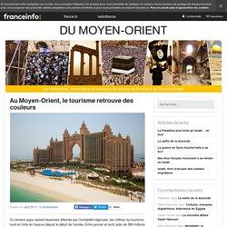 Au Moyen-Orient, Le Tourisme Retrouve Des Couleurs