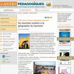 Du tourisme scolaire à la géographie du tourisme