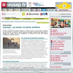 Tourisme : un secteur en pleine mutation, ONISEP, Novembre 2015