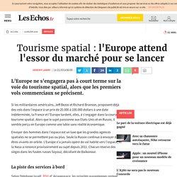 Tourisme spatial: l'Europe attend l'essor du marché pour se lancer, Articles