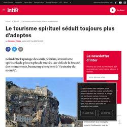 Le tourisme spirituel séduit toujours plus d'adeptes