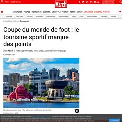 Coupe du monde de foot : le tourisme sportif marque des points