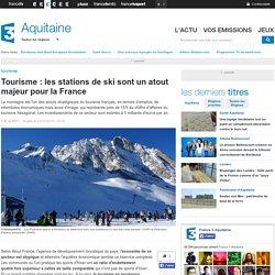 Tourisme : les stations de ski sont un atout majeur pour la France - France 3 Aquitaine