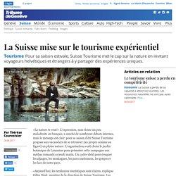 Tourisme: La Suisse mise sur le tourisme expérientiel