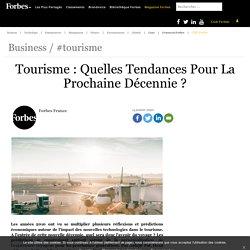 Tourisme : Quelles Tendances Pour La Prochaine Décennie ?