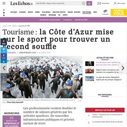 Tourisme: la Côte d'Azur mise sur le sport pour trouver un second souffle, Actualité des PME