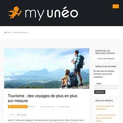 Tourisme : des voyages de plus en plus sur-mesure - Blog MyUnéo