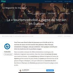 La «tourismophobie» gagne du terrain en Europe - Magazine du Voyageur