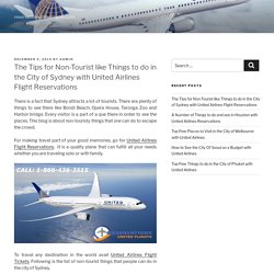 The Tips for Non-Tourist like Things to do in the City of Sydney with United Airlines Flight Reservations