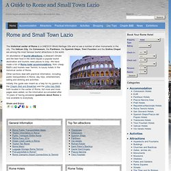 A Guide to Rome: Hotels, Tourist Attractions and Public Transportation in Rome and Surroundings.