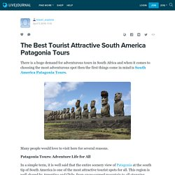 The Best Tourist Attractive South America Patagonia Tours: travel_explore