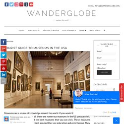 Tourist Guide to Museums in the USA