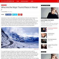What Are the Major Tourist Places in Manali ?