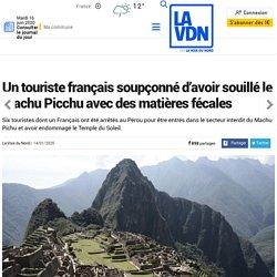 Un touriste français soupçonné d'avoir souillé le Machu Picchu avec des matières fécales