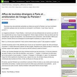 Afflux de touristes étrangers à Paris et… amélioration de l'image du Parisien!
