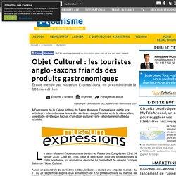 Objet Culturel : les touristes anglo-saxons friands des produits gastronomiques