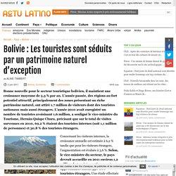 Bolivie : Les touristes sont séduits par un patrimoine naturel d'exception