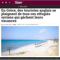 En Grèce, des touristes anglais se plaignent de tous ces réfugiés syriens qui gâchent leurs vacances