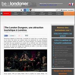 The London Dungeon, une attraction touristique à Londres