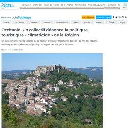 """Occitanie. Un collectif dénonce la politique touristique """"climaticide"""" de la Région"""