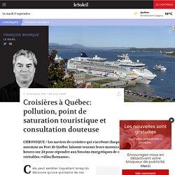 Croisières à Québec: pollution, point de saturation touristique et consultation douteuse