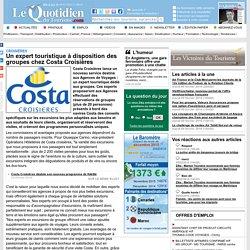 Un expert touristique à disposition des groupes chez Costa Croisières - Croisières sur Le Quotidien du Tourisme