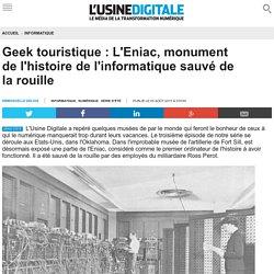 Geek touristique : L'Eniac, monument de l'histoire de l'informatique sauvé de la rouille