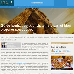 Guide au Liban : guide touristique pour visiter le Liban et préparer ses vacances