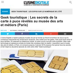 Geek touristique : Les secrets de la carte à puce révélés au musée des arts et métiers (Paris)