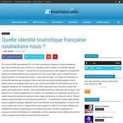 Quelle identité touristique française souhaitons-nous ?