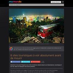 8 sites touristiques à voir absolument avant de mourir - momondo