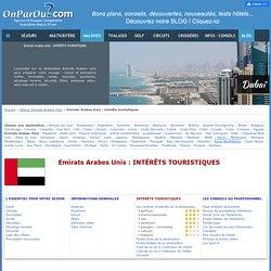Tourisme Emirats Arabes Unis, intérêts touristiques de la destination Emirats Arabes Unis - OnParOu.com