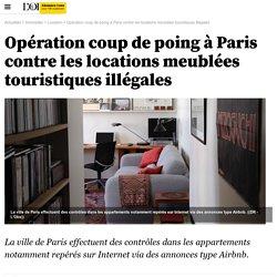 Opération coup de poing à Paris contre les locations meublées touristiques illégales - 13 janvier 2016 - Immobilier
