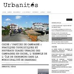 Chroniques / Parties de campagne : pratiques touristiques et nouveaux usages urbains des campagnes en Chine, l'exemple de l'île de Chongming dans la municipalité de Shanghai