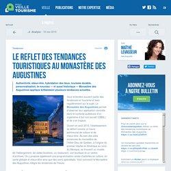Le reflet des tendances touristiques au Monastère des Augustines - Veilletourisme.ca