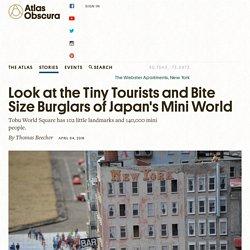 Look at the Tiny Tourists and Bite Size Burglars of Japan's Mini World