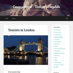 Tourists in London – Conversation.se – Dialoger på engelska