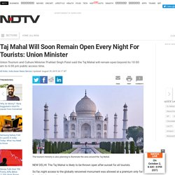 Taj Mahal Will Soon Remain Open Every Night For Tourists: Union Tourism and Culture Minister Prahlad Singh Patel
