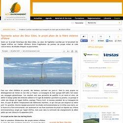 Tourmente autour des Deux Côtes, le projet phare de la filière éolienne offshore